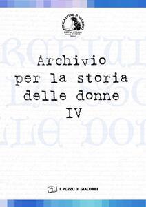 Archivio per la storia delle donne. Vol. 4