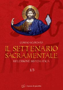 Recuperandoiltempo.it Il settenario sacramentale. Vol. 1\3: Riflessione sistematica. Image