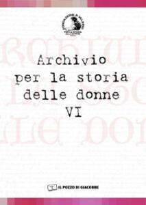 Archivio per la storia delle donne. Vol. 6