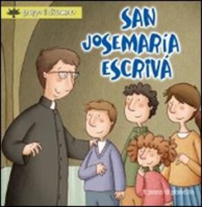San Josemaría Escrivá. Ediz. illustrata