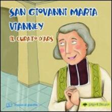 Antondemarirreguera.es San Giovanni Maria Vianney. Il curato d'Ars. Ediz. illustrata Image