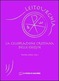 La celebrazione cristina delle esequie
