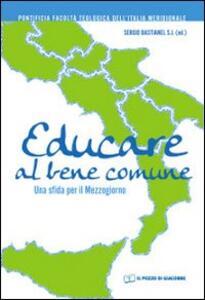 Educare al bene comune. Una sfida per il Mezzogiorno