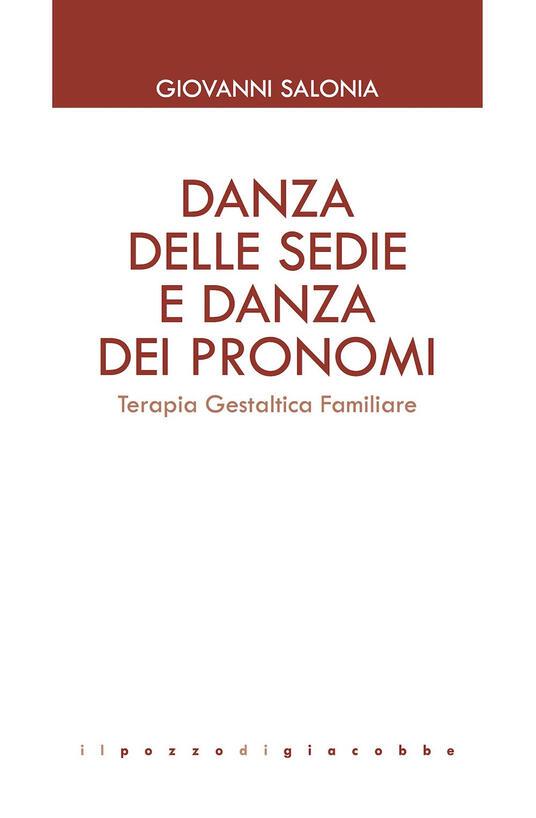 Danza delle sedie e danza dei pronomi. Terapia gestaltica familiare - Giovanni Salonia - copertina