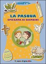 La Pasqua spiegata ai bambini. Il piccolo gregge
