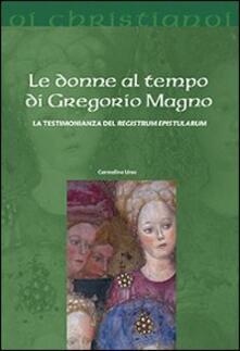 Steamcon.it Le donne al tempo di Gregorio Magno. La testimonianza del «Registrum epistularum» Image