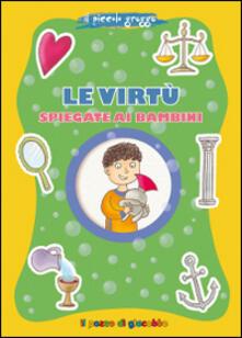 Le virtù spiegate ai bambini. Il piccolo gregge.pdf