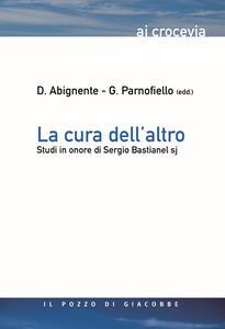 La cura dell'altro. Studi in onore di Sergio Bastianel s.j.