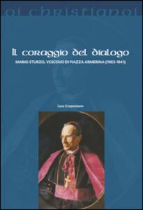 Il coraggio del dialogo. Mario Sturzo, vescovo di Piazza Armerina (1903-1941)