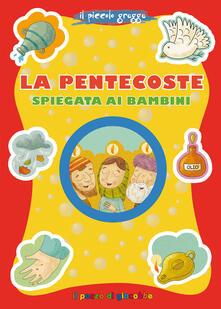 Listadelpopolo.it La pentecoste spiegata ai bambini. Il piccolo gregge. Ediz. illustrata Image