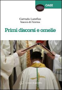 Primi discorsi e omelie - Lorefice Corrado - wuz.it