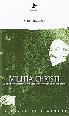 Adiaphora.it Militia Christi. La religione cristiana e il ceto militare nei primi tre secoli Image