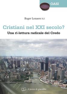 Cristiani nel XXI secolo? Una ri-lettura radicale del Credo - Roger Lenaers - copertina