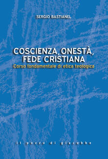 Listadelpopolo.it Coscienza, onestà, fede cristiana. Corso fondamentale di etica teologica Image