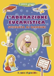 L adorazione eucaristica spiegata ai bambini.pdf