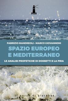 Festivalpatudocanario.es Spazio europeo e mediterraneo. Le analisi profetiche di Dossetti e La Pira Image