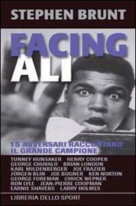 Facing Ali. 15 avversari raccontano il grande campione