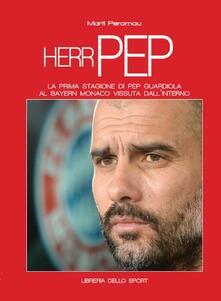 Teamforchildrenvicenza.it Herr Pep. La prima stagione di Guardiola al Bayern Monaco vissuta dall'interno Image