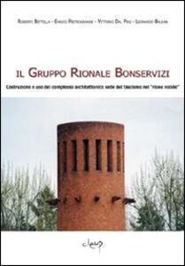 Il Gruppo Rionale Bonservizi. Costruzione e uso del complesso architettonico sede del fascismo nel «rione nobile»