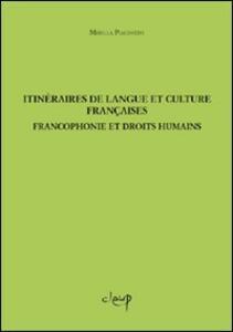 Itinéraires de langue et culture françaises. Froncofonie et droits humains