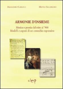 Armonie d'insieme. Musica e poesia dal mito al '900. Modelli e aspetti - Alessandro Cabianca,Matteo Segafreddo - copertina