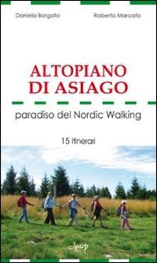 Altopiano di Asiago. Paradiso del Nordic Walking. 15 itinerari
