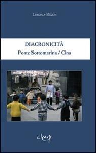 Diacronicità. Ponte Sottomarina/Cina. Ediz. italiana e inglese