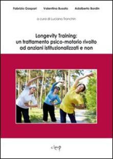 Longevity Training: un trattamento psico-motorio rivolto ad anziani istituzionalizzati e non.pdf