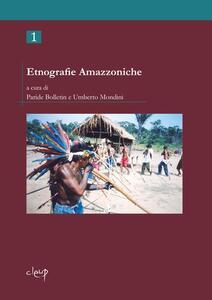 Etnografie amazzoniche. Vol. 1