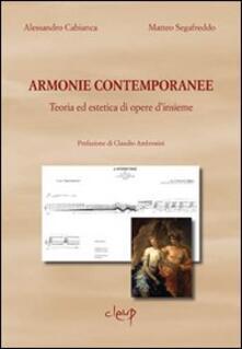 Armonie contemporanee. Teoria ed estetica di opere d'insieme - Alessandro Cabianca,Matteo Segafreddo - copertina