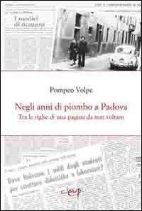 Negli anni di piombo a Padova - Volpe Pompeo - wuz.it