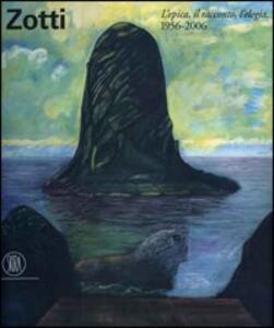 Carmelo Zotti. L'epica, il racconto, l'elegia. 19562006