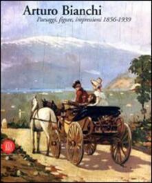 Arturo Bianchi. Ediz. illustrata - copertina