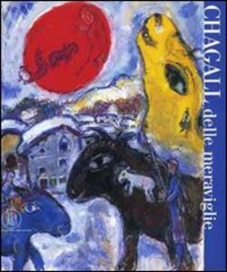 Chagall delle meraviglie. Ediz. illustrata