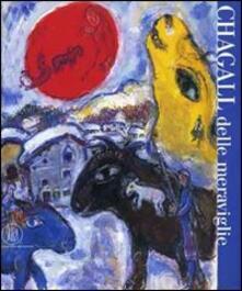 Chagall delle meraviglie. Ediz. illustrata - copertina