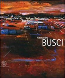 Alessandro Busci. Ediz. italiana, inglese e spagnola - copertina