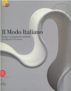 Il modo italiano. Design e avanguardie artistiche nel XX secolo
