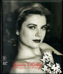 Gli anni di Grace Kelly. Principessa di Monaco. Ediz. italiana, inglese, francese e spagnola