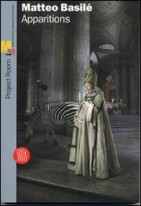 Matteo Basilé. Apparitions. Ediz. italiana e inglese