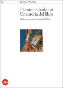 Una storia del libro. Dalla pergamena a Ambroise Vollard