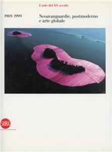 L' arte del XX secolo. 1969-1999. Neovanguardie, postmoderno e arte globale