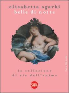 Warholgenova.it Belle di notte. La collezione di via dell'Anima. Con DVD Image