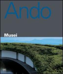 Tadao Ando. Musei
