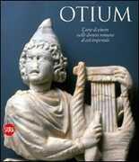 Libro Otium. L'arte di vivere nelle domus romane di età imperiale
