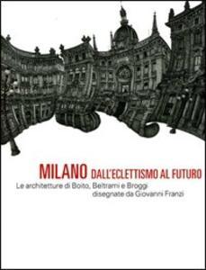 Milano dall'eclettismo al futuro