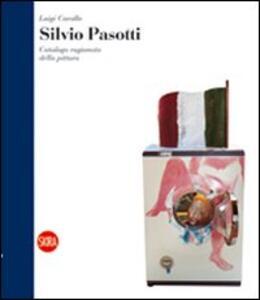 Silvio Pasotti. Catalogo ragionato della pittura