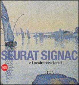 Seurat, Signac e il Neoimpressionismo