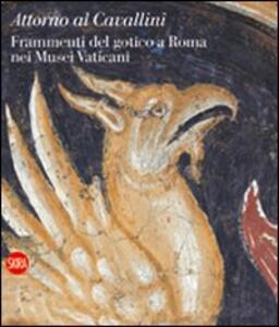 Attorno al Cavallini. Frammenti del gotico a Roma nei Musei Vaticani