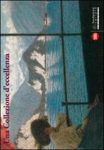 Una Collezione d'eccellenza. Il patrimonio artistico della Fondazione Cariplo