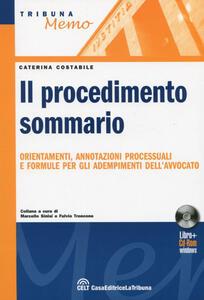 Il procedimento sommario. Orientamenti, annotazioni processuali e formule per gli adempimenti dell'avvocato. Con CD-ROM